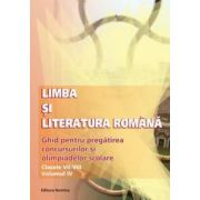 Limba si literatura romana - Ghid de pregatirea concursurilor si olimpiadelor scolare: clasele VII-VIII. Vol.IV