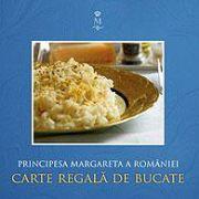 Carte regală de bucate - Principesa Margareta a României