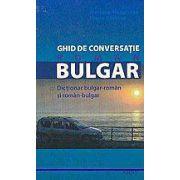 Ghid de conversatie roman-bulgar cu dictionar bulgar-roman si roman-bulgar