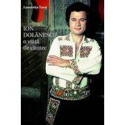 Ion Dolanescu - O viata de cantec