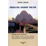 Jurnalul unui 'vagabond' prin lume (vol.1)
