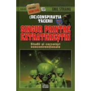(De)Conspiratia tacerii: Singur Printre Extraterestrii. Studii si cercetari nonconventionale