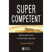 SuperCompetent - Sase pasi spre o eficienta maxima