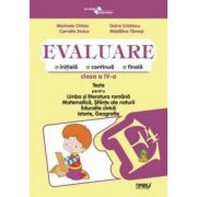 Evaluare - teste romana, matematica, cunoasterea mediului, educatie civica, istorie si geografie cls a IV-a (Penes)