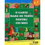 O carte mare de teste pentru cei mici (4-5 ani)