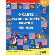 O carte mare de teste pentru cei mici (5-6 ani)