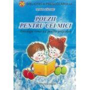 Poezii pentru cei mici. Antologie temetica pentru prescolari