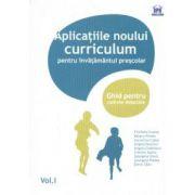 Aplicatiile noului curriculum pentru invatamantul prescolar. Vol.I