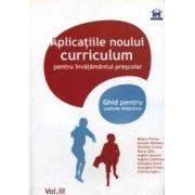 Aplicatiile noului curriculum pentru invatamantul prescolar. Vol.III