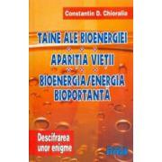 Taine ale bioenergiei * Apariţia vieţii * Bioenergia / energia bioportantă