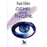 Ochii unui inger ~ călătoria sufletului, ghizii spirituali, sufletele pereche şi realitatea iubirii ~