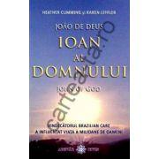 Ioan al Domnului ~Vindecătorul brazilian care a influenţat viaţa a milioane de oameni ~