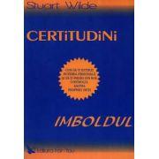 Certitudini - Imboldul ~ cum să-ţi extinzi puterea personală şi să-ţi preiei din nou controlul asupra propriei vieţi ~