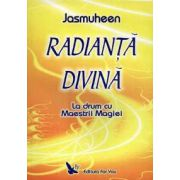 Radianta divina ~ la drum cu Maeştri magiei ~