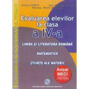 Evaluarea elevilor la clasa a IV-a. Limba si literatura romana, Matematica, Stiinte ale naturii