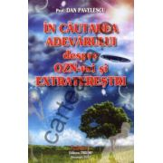 In cautarea adevarului despre OZN-uri si extraterestrii