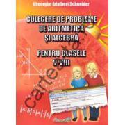 Culegere de probleme de aritmetica si algebra pentru clasele V- VIII