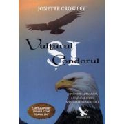 Vulturul si condorul ~ o poveste adevărată a unei călătorii spirituale neaşteptate ~
