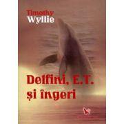 Delfini, E.T. si îngeri ~ aventuri printre inteligenţe spirituale ~