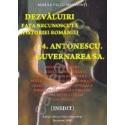 Dezvaluiri ~ Fata necunoscuta a istoriei romane ~ Vol. 14 - Antonescu. Guvernarea SA.