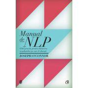 Manual de NLP - Ghid practic pentru a obţine rezultatele pe care le doreşti