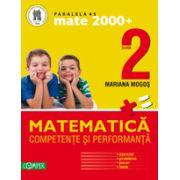 MATEMATICA. CLASA A II-A. COMPETENTE SI PERFORMANTA (EXERCITII, PROBLEME, JOCURI, TESTE) - MATE 2000