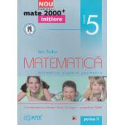 Matematica - initiere - aritmetica, algebra, geometrie: clasa a V - a, partea a II - a