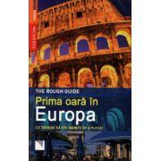 Prima oara in Europa