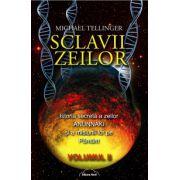 Sclavii Zeilor - volumul II