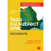 Teza cu subiect unic.Geografie clasa a VIII-a - sem.II