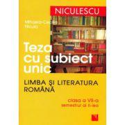 Teza cu subiect unic-Limba si Literatura romana clasa aVII-a - sem.II