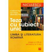Teza cu subiect unic-Limba si Literatura romana clasa aVIII-a - sem.II