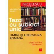 Teza cu subiect unic-Limba si Literatura romana clasa aVII-a - sem.I