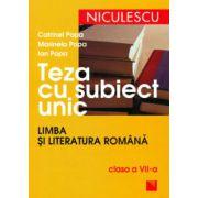 Teza cu subiect unic-Limba si Literatura romana clasa aVII-a