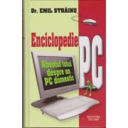 Enciclopedie PC absolut totul despre un PC domestic