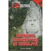 Romania enigmatica si insolita I