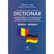 Dictionar electrotehnica, telecomunicatii, automatizari si calculatoare ROMAN-GERMAN