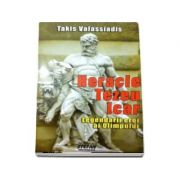 Heracle, Tezeu, Icar. Legendarii eroi ai Olimpului - Valassiadis, Takis