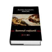Somnul ratiunii - Editia a III-a, revizuita - Dulcan, Dumitru Constantin