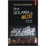 De la Golania la rezist - Ruxandra Cesereanu