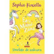 Eu si Mami-Zana: Dorinte de unicorn - Sophie Kinsella