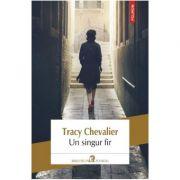 Un singur fir - Tracy Chevalier