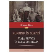 Vorbind in soapta - Orlando Figes