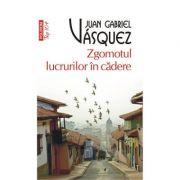 Zgomotul lucrurilor in cadere - Juan Gabriel Vasquez