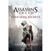 Assassin's Creed (#3). Cruciada secretă  Oliver Bowden