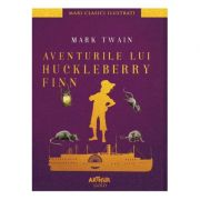 Aventurile lui Huckleberry Finn | Mari clasici ilustrați Mark Twain