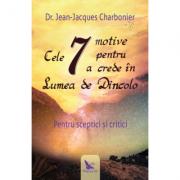 Cele 7 motive pentru a crede în Lumea de Dincolo - Dr. Jean-Jacques Charbonier