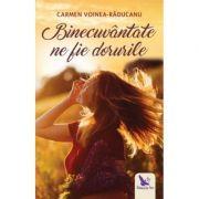 Binecuvântate ne fie dorurile - Voinea-Răducanu Carmen