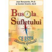 Busola sufletului - Borysenko Dr. Joan