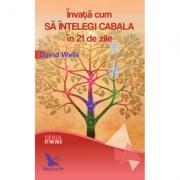 Învață cum să înțelegi Cabala în 21 de zile - Wells David